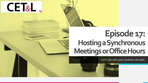Thumbnail for entry Hosting a Synchronous Meeting or Virtual Office Hours  | Episode 17 - Creating Your Canvas Course from Scratch