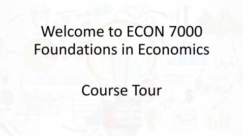Thumbnail for entry Econ 7000 Course Tour