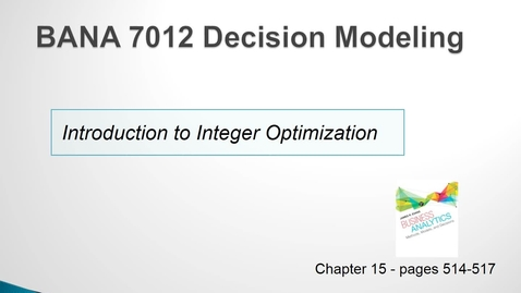 Thumbnail for entry BANA 7012 Lecture 6.3 Introduction to Integer Optimization