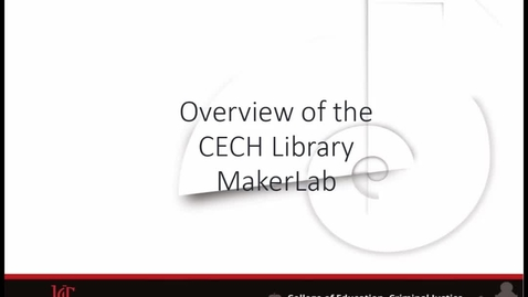 Thumbnail for entry Overview of the CECH Library MakerLab