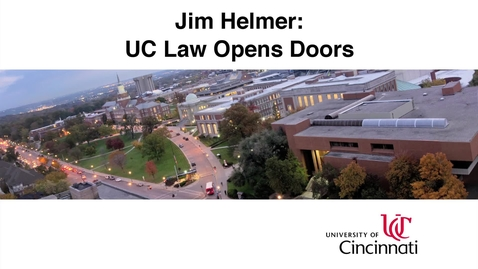 Thumbnail for entry Jim Helmer - UC Law Opens Doors