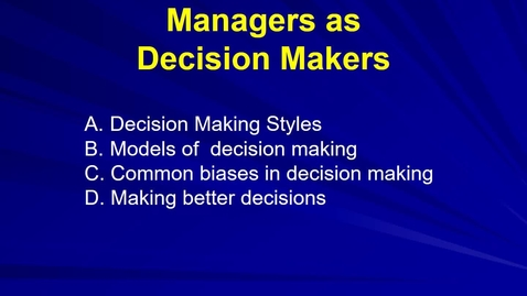 Thumbnail for entry Mgmt 7014 Decision making revised lecture.mp4