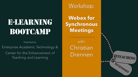 Thumbnail for entry eLearning Bootcamp: Using Webex for Synchronous Meetings