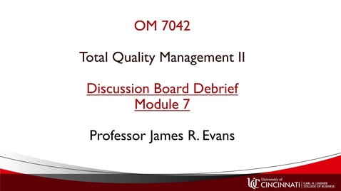 Thumbnail for entry OM742 Module 7 Discussion Board Debrief