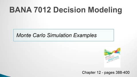 Thumbnail for entry BANA 7012 Lecture 3.3 Monte Carlo Simulation Examples
