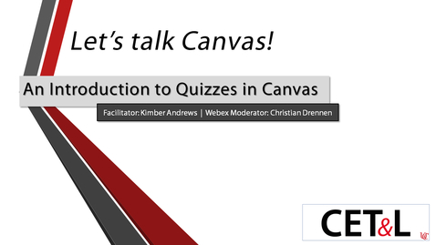 Thumbnail for entry Kimber Andrews - Introduction to Quizzes in Canvas | Friday 4/17