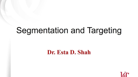 Thumbnail for entry MKTG7011 - Lecture 3.1 Segmentation & Targeting
