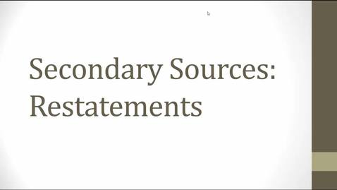 Thumbnail for entry Researching Secondary Sources Video: Restatements -- by Susan Boland