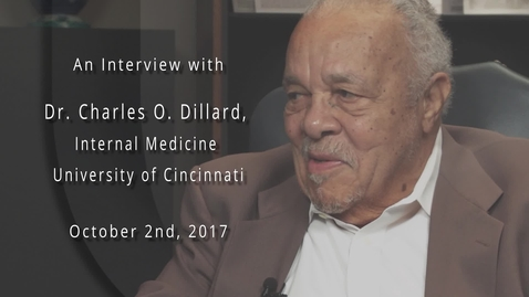 Thumbnail for entry Charles O. Dillard, M.D. Interviewed by Kenneth Davis Jr., M.D. October 2, 2017