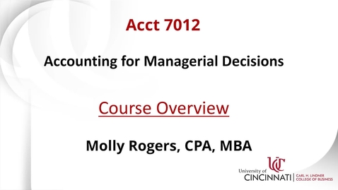 Thumbnail for entry ACCT 7012: Accounting for Managerial Decisions