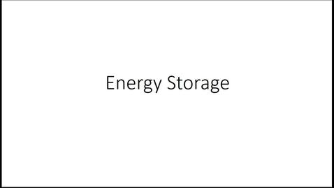 Thumbnail for entry Intro to Energy Storae