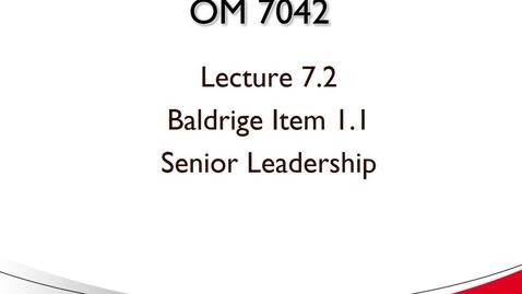 Thumbnail for entry OM 7042 Lecture 7.2 Baldrige Item 1.1