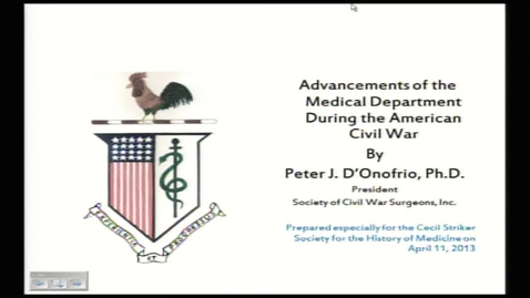 Thumbnail for entry Advancements of the Medical Department During the American Civil War by Peter J. D'Onofrio, Ph.D., 2013 Cecil Striker Society Lecture