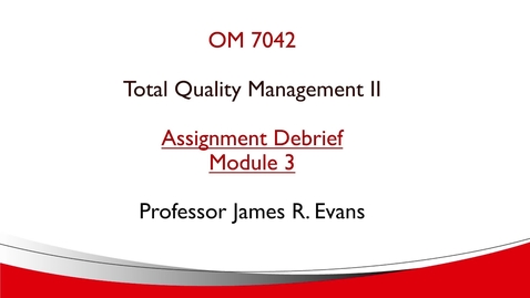 Thumbnail for entry OM742 Module 3 Assignment Debrief