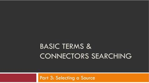 Thumbnail for entry Basic Terms & Connectors Part II: Selecting Sources -- by Susan Boland