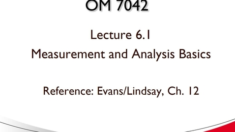 Thumbnail for entry OM 7042 Lecture 6.1 Measurement and Analysis Basics