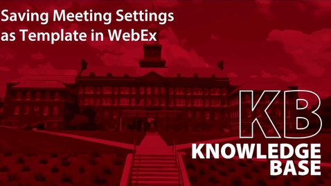 Thumbnail for entry WebEx Saving Meeting Settings as a Template