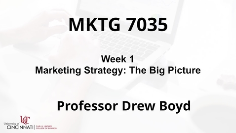 Thumbnail for entry MKTG7035 - Module 1 The Big Picture