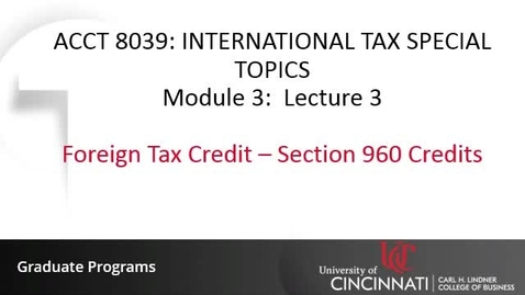Thumbnail for entry Foregin Tax Credit - Section 960 Credits