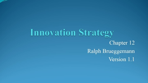 Thumbnail for entry ENTR 7082 Chapter 12 Innovation Strategy