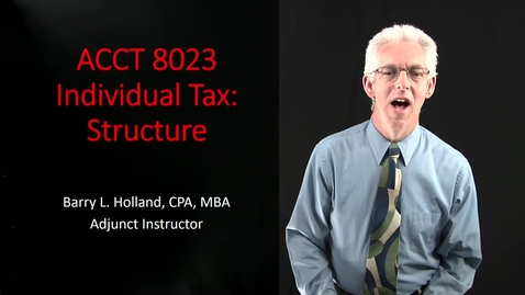 Thumbnail for entry ACCT 8023: Individual Tax Structure