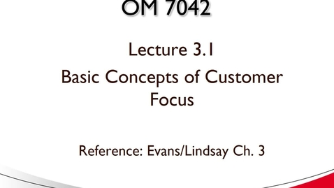 Thumbnail for entry OM 7042 Lecture 3.1 Basic concepts of customer focus