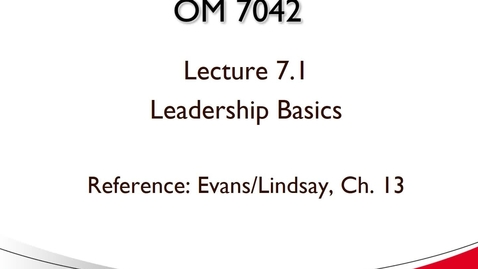 Thumbnail for entry OM 7042 Lecture 7.1 Leadership Basics