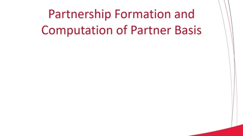 Thumbnail for entry ACCT 8030 L2-1 Partnership Formation and Computation of Partner Basis