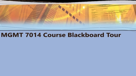 Thumbnail for entry MGMT 7014 Tour of Course Blackboard Site
