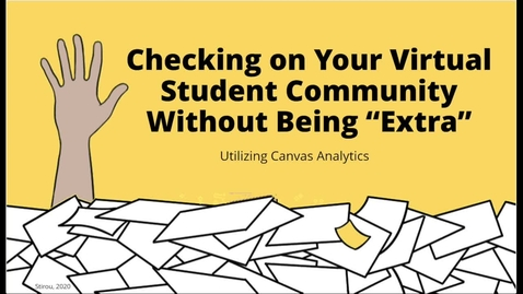 """Thumbnail for entry Checking on Your Virtual Student Community without Being """"Extra"""" 