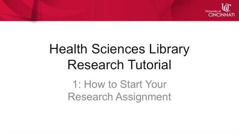 Thumbnail for entry Health Sciences Library Research Tutorial 1: How to Start Your Research Assignment