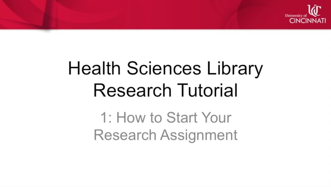 Health Sciences Library Research Tutorial 1: How to Start Your Research Assignment