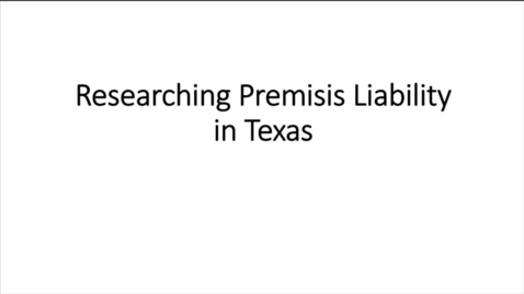 Thumbnail for entry Help with 2019 October Memo Research on Texas Premises Liability