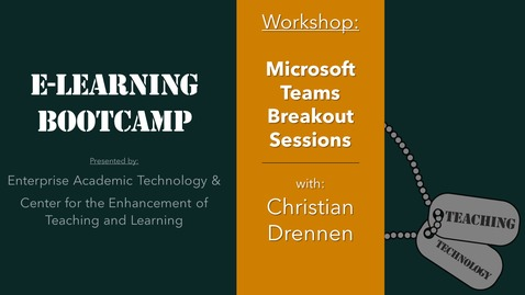 Thumbnail for entry eLearning Bootcamp: Microsoft Teams Breakout Sessions