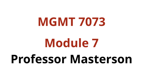 Thumbnail for entry MGMT 7073 Module 7 Part 3