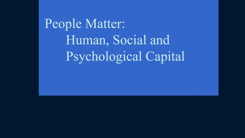 Thumbnail for entry Mgmt 7014 session 2 Human capital revised narrated 2016.mp4