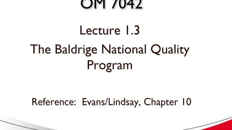 Thumbnail for entry OM 7042 Lecture 1.3 The Baldrige Program