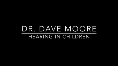 Thumbnail for entry Dr. David Moore Hearing