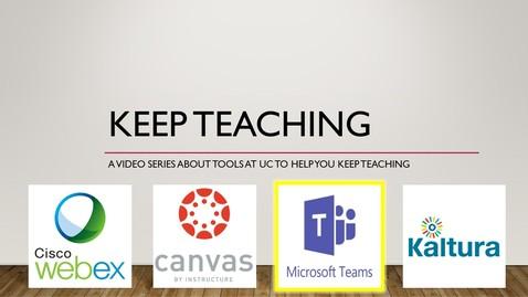 Thumbnail for entry Keep Teaching - Microsoft Teams, Part 2, Class Teams
