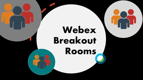 Thumbnail for entry WebEx Breakout Sessions