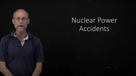 Thumbnail for entry Nuclear Power Accidents