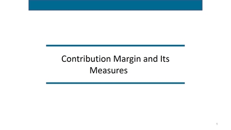 Thumbnail for entry Accounting 7012 Module 6 L3 Contribution Margin Break Even and Target Income