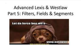 Thumbnail for entry Advanced Lexis & Westlaw Part 3 Video: Fields & Segments -- by Susan Boland