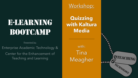 Thumbnail for entry eLearning Bootcamp: Quizzing with Kaltura Media