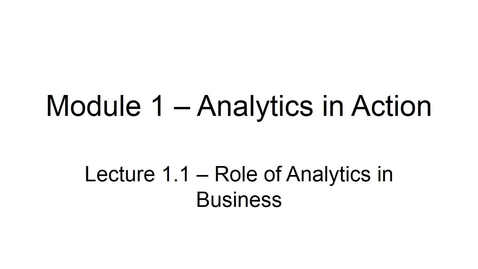 Thumbnail for entry BANA2082 White L1.1 Role of Analytics in Business