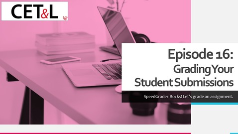 Thumbnail for entry Grading Your Student Submissions | Episode 16 - Creating Your Canvas Course from Scratch