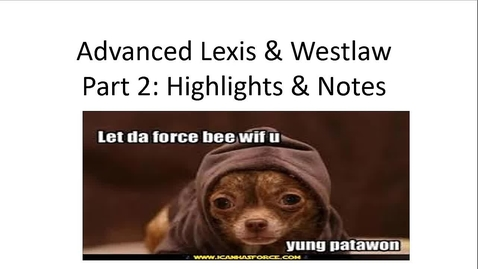 Thumbnail for entry Advanced Lexis & Westlaw Searching Video Part 2: Highlighting, Annotations, and History -- by Susan M. Boland