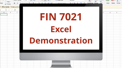 Thumbnail for entry Fin 7021 Module 5 Excel Demonstration