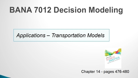 Thumbnail for entry BANA 7012 Lecture 5.4 Applications - Transportation Models