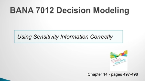 Thumbnail for entry BANA 7012 Lecture 6.2 Using Sensitivity Information Correctly